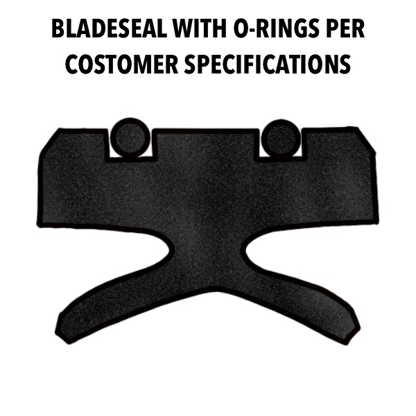 BLADESEAL_WITH_O-RINGS_PER_COSTOMER_SPECIFICATIONS